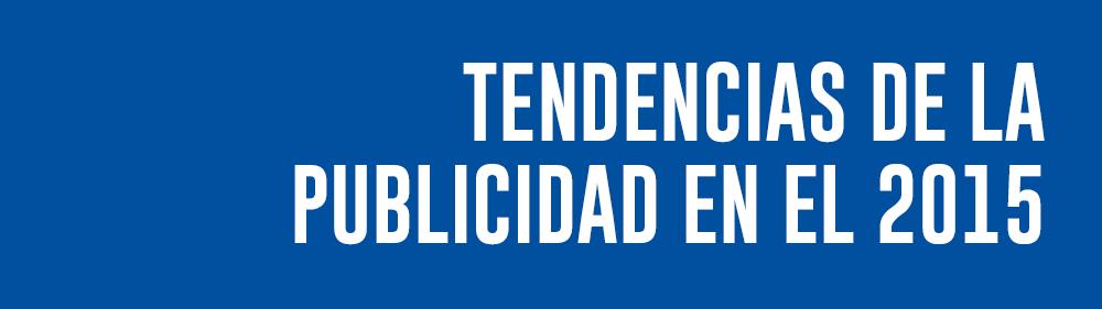 TENDENCIAS-DE-LA-PUBLICIDAD-EN-EL-2015