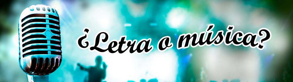 LETRA-O-MÚSICA