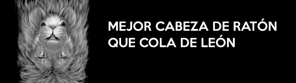 MEJOR-CABEZA-DE-RATÓN-QUE-COLA-DE-LEÓN